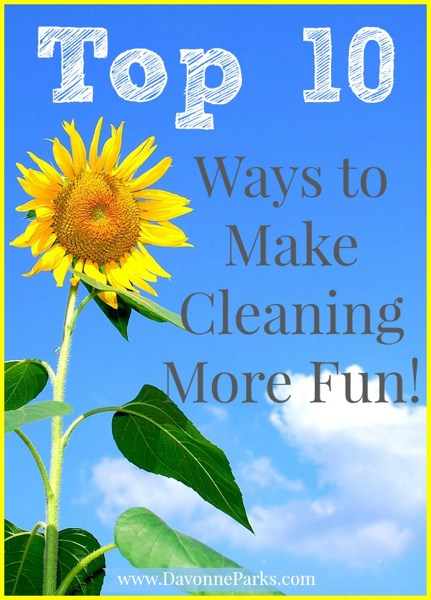Top 10 Ways to Make Cleaning More Fun