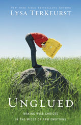 Unglued – Making Wise Choices in the Midst of Raw Emotions (Book Review)