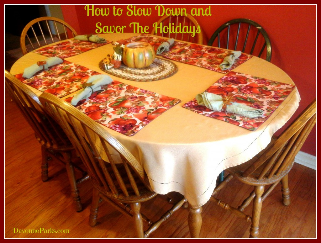 How to Slow Down and Savor The Holidays