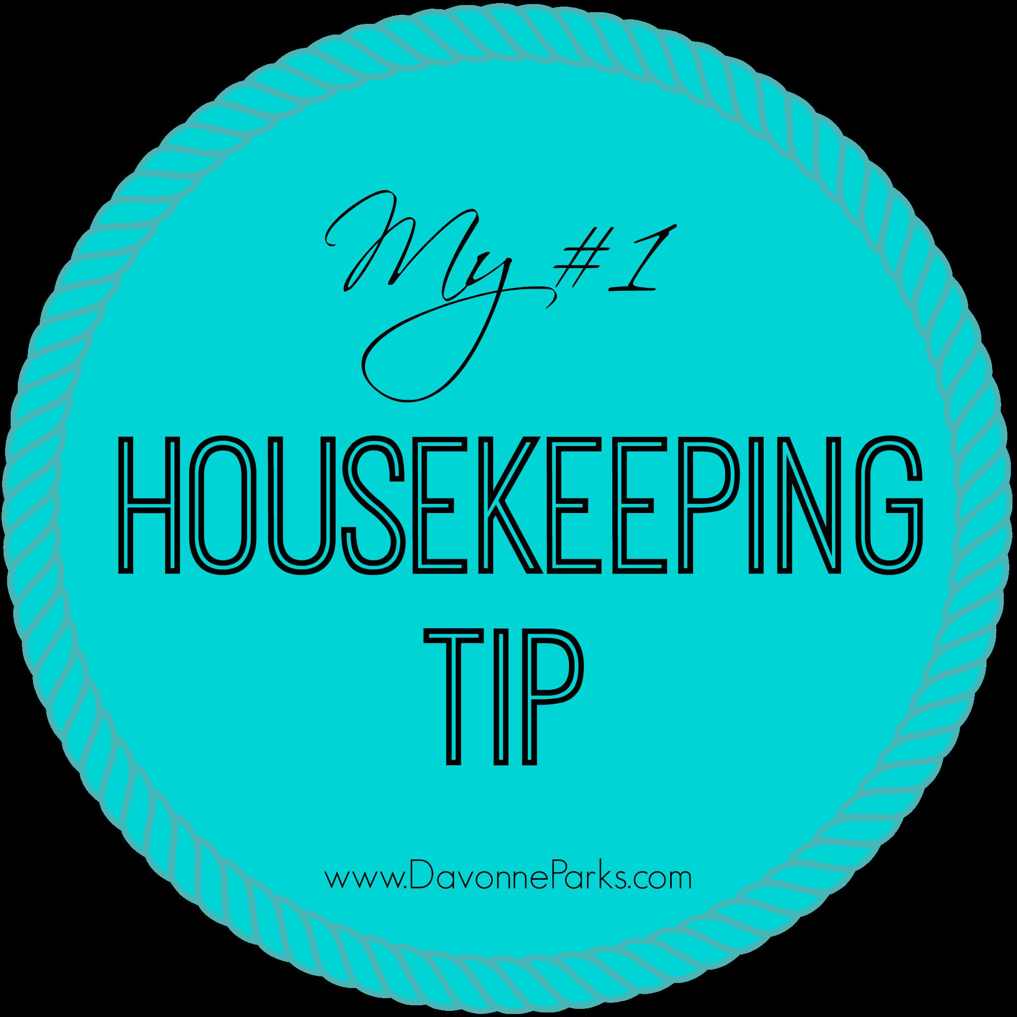 My Number One Housekeeping Tip