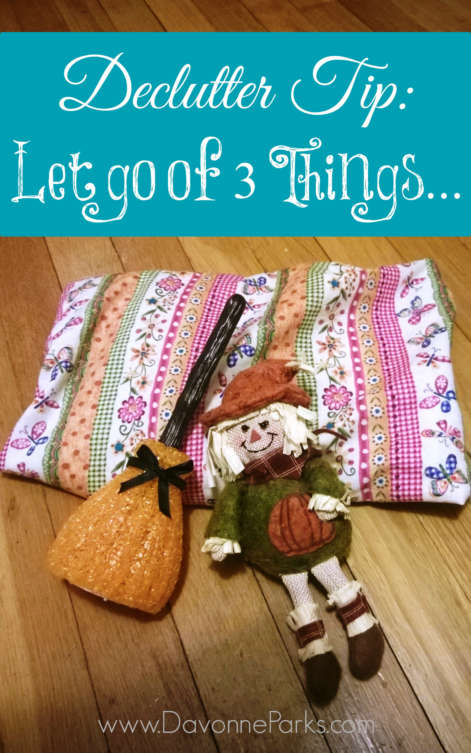 Let Go of Three Items…