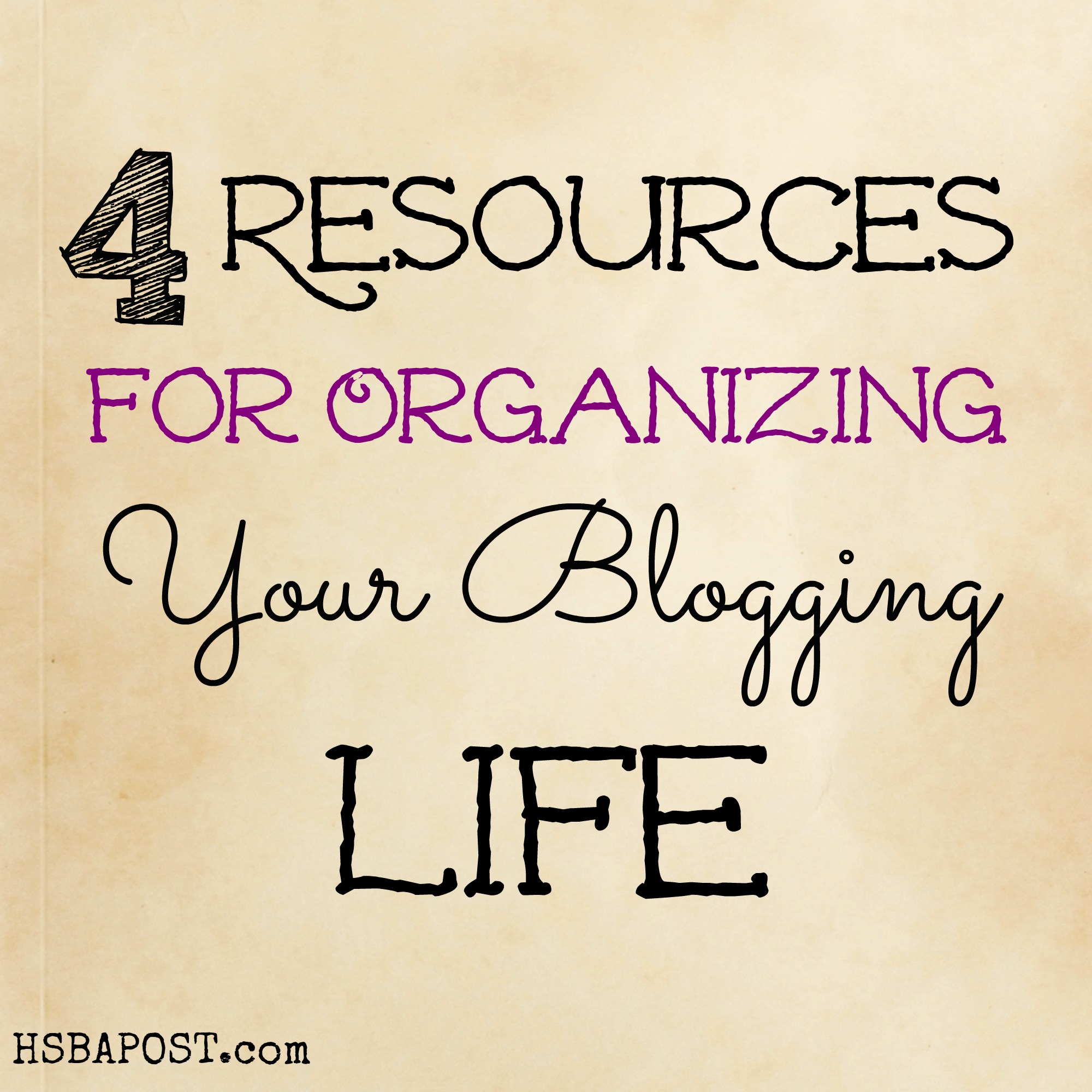 Four Must-Have Organizational Resources for Bloggers