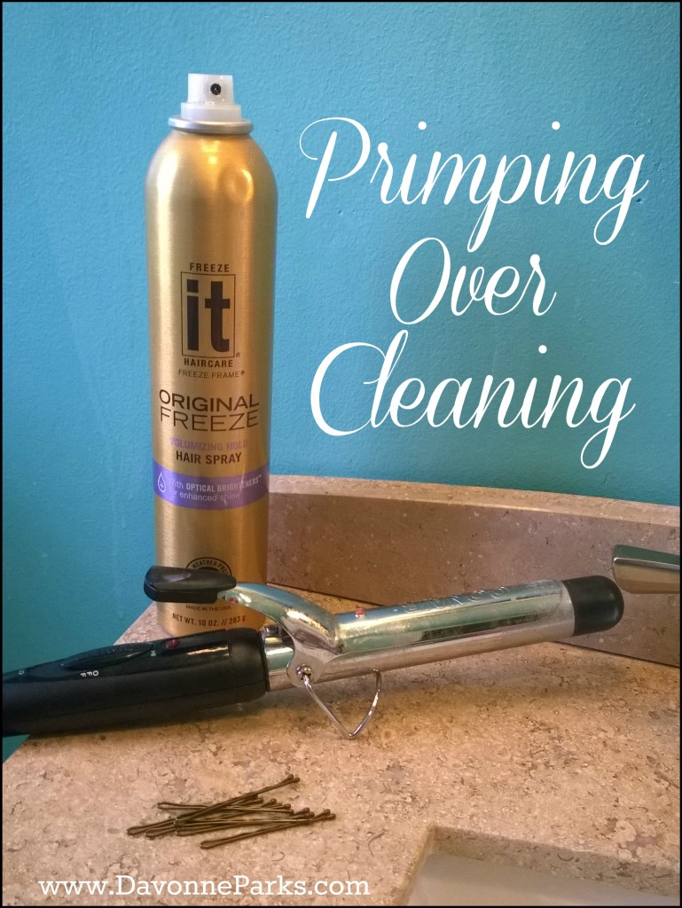 primping-over-cleaning