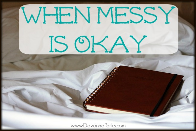 when-messy-is-okay