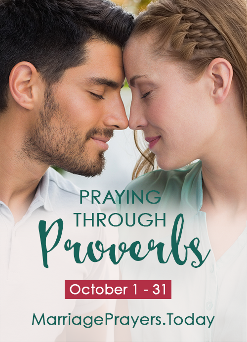 Praying through Proverbs: 31 Days of Marriage Strengthening Prayers