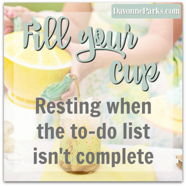 Fill Your Cup: Resting When the To-Do List Isn't Complete
