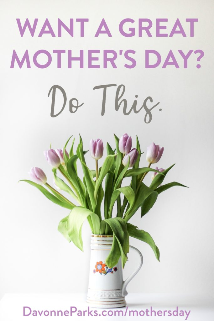 If you want to have the best Mother's Day ever, you MUST do these 2 things! SO simple, but I've done them and they actually WORKED! I had BEST MOTHER'S DAY when I followed these tips, and I know YOU will too!