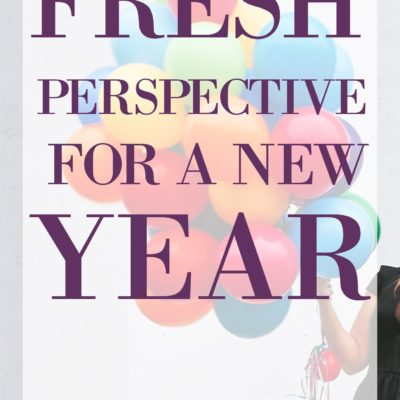 Fresh Perspective for a New Year