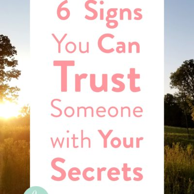 6 Signs You Can Trust Someone With Your Secrets