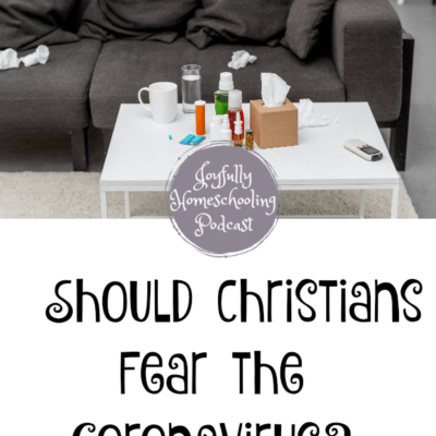 Should Christians Fear the Coronavirus?